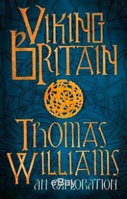 Viking Britain A History by Williams, Thomas Book The Cheap Fast Free Post